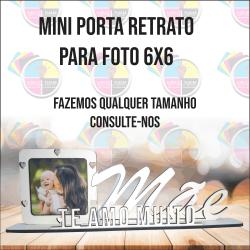 MINI PORTA RETRATO MDF DIA DAS MÃES TAMANHO 6X6
